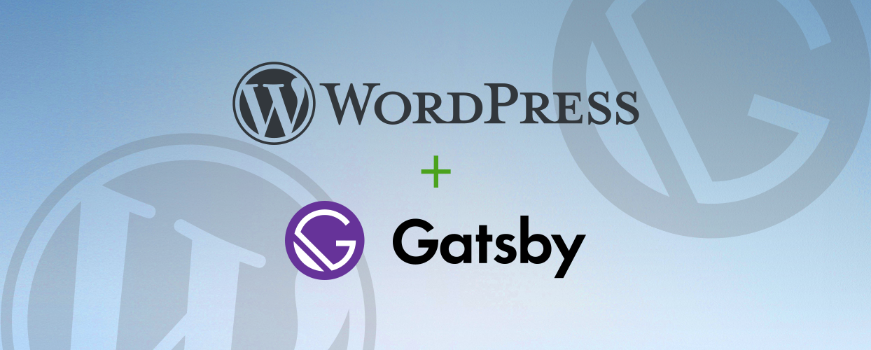 Headless WordPress with React & Gatsby - Part 2: Implementation